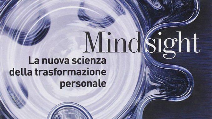Mindsight. La nuova scienza della trasformazione personale (2010) di Daniel J. Siegel – Recensione del libro