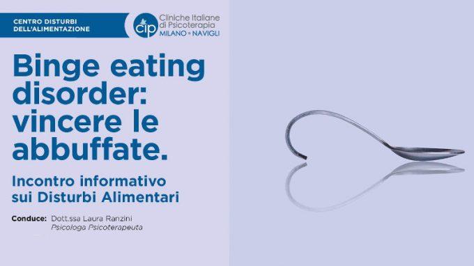 Disturbo da Alimentazione Incontrollata: vincere le abbuffate – Webinar tenuto da CIP Milano, VIDEO