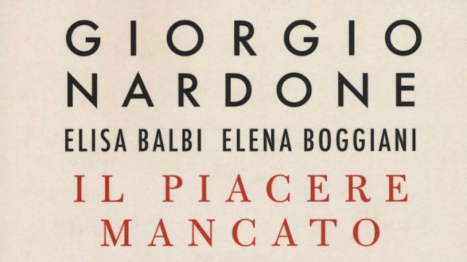 Il piacere mancato (2020) di Nardone, Balbi e Boggiani – Recensione del libro