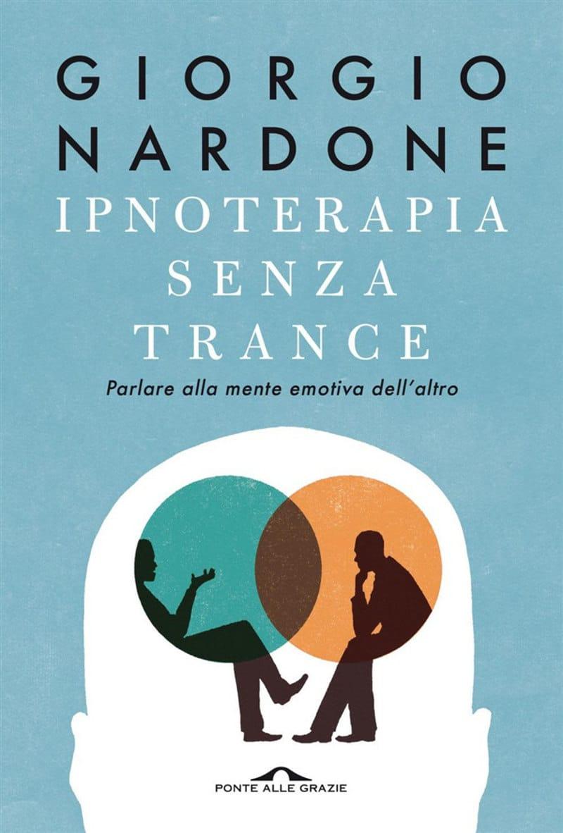 Ipnoterapia senza trance (2020) di Giorgio Nardone – Recensione del libro