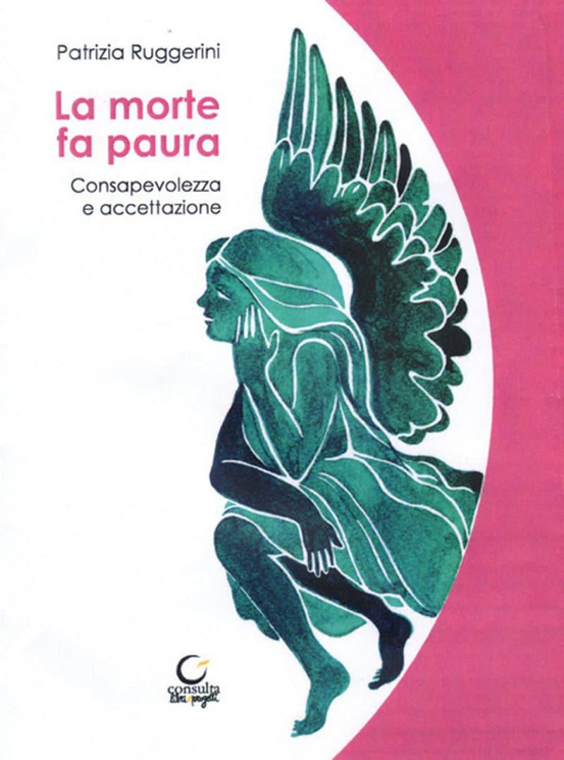 La morte fa paura. Consapevolezza e accettazione (2020) di Patrizia Ruggerini – Recensione del libro