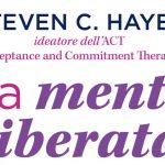 La mente liberata (2020) di Steven Hayes - Recensione del testo