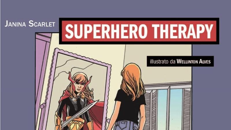 Superhero Therapy. Un viaggio da eroe attraverso l'Acceptance and Commitment Therapy (2018) di Janina Scarlet – Recensione del libro