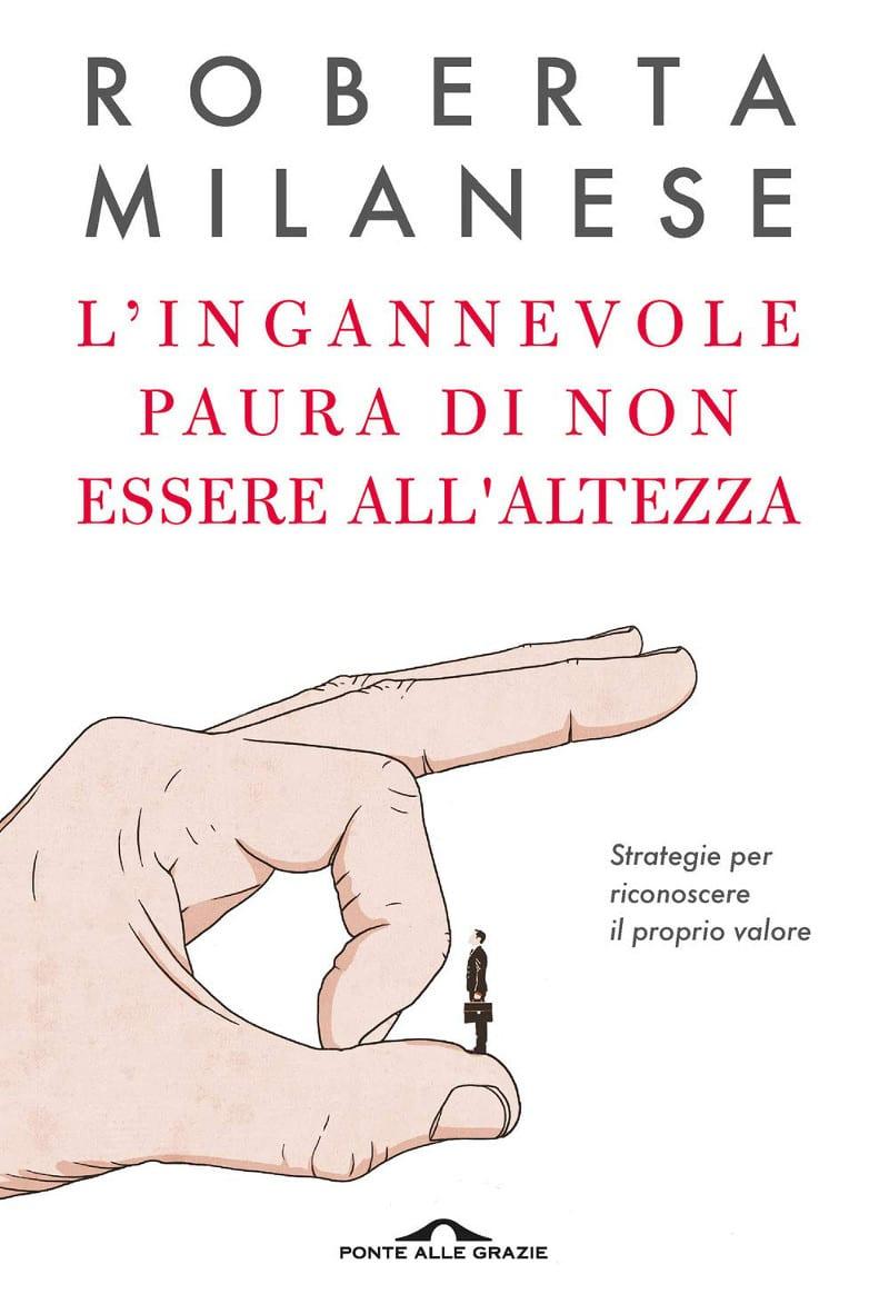 L'ingannevole paura di non essere all'altezza (2020) di R. Milanese – Recensione del libro