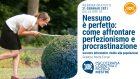 Nessuno è perfetto: come affrontare perfezionismo e procrastinazione – WEBINAR, 21 Gennaio 2021