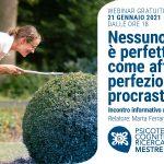 Nessuno è perfetto: come affrontare perfezionismo e procrastinazione - WEBINAR, 21 Gennaio 2021