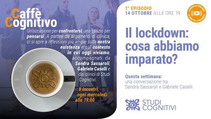 Lockdown, cosa abbiamo imparato? – il primo episodio di Caffè Cognitivo