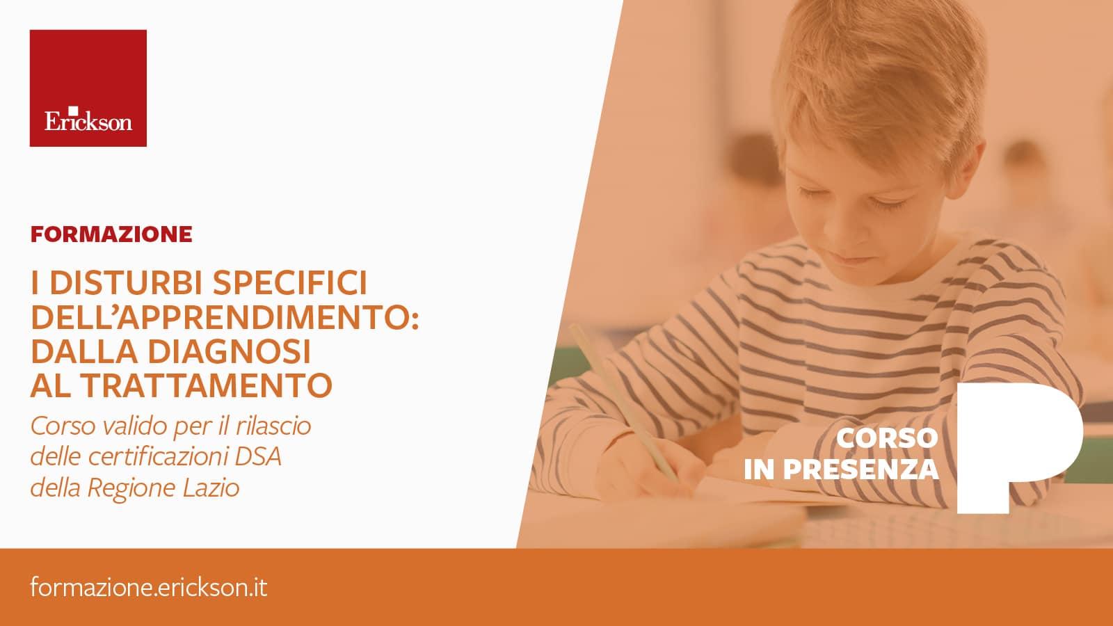 Disturbi Specifici dell Apprendimento dalla diagnosi al trattamento - Corso valido per il rilascio delle certificazioni DSA della Regione Lazio. Marzo 2021