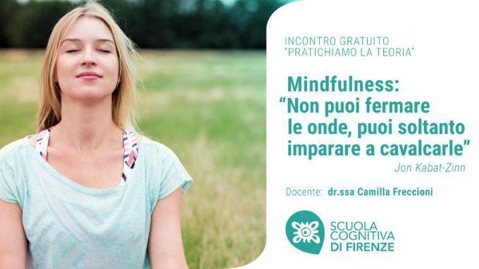 Non puoi fermare le onde, puoi soltanto imparare a cavalcarle: la Mindfulness nella pratica clinica – VIDEO