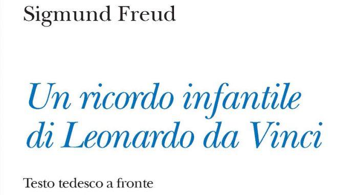 Leonardo: abbiamo mai pensato a lui nella veste di un paziente in analisi psicologica? Freud sì e lo fa nel saggio 'Un ricordo infantile di Leonardo da Vinci' – Recensione