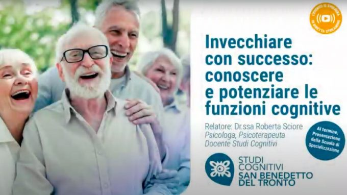 Invecchiare con successo – VIDEO dal webinar organizzato da Studi Cognitivi San Benedetto del Tronto