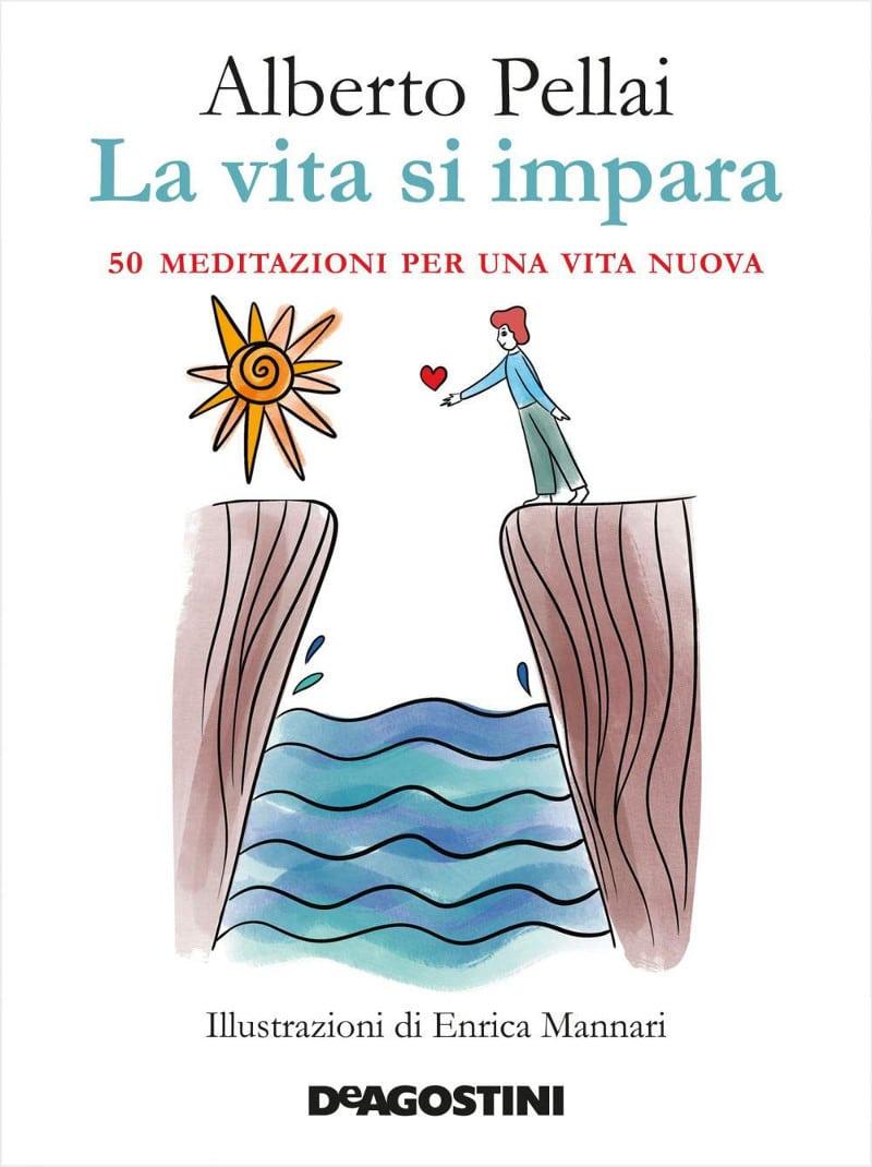 La vita si impara. 50 meditazioni per una vita nuova (2020) di Alberto Pellai – Recensione