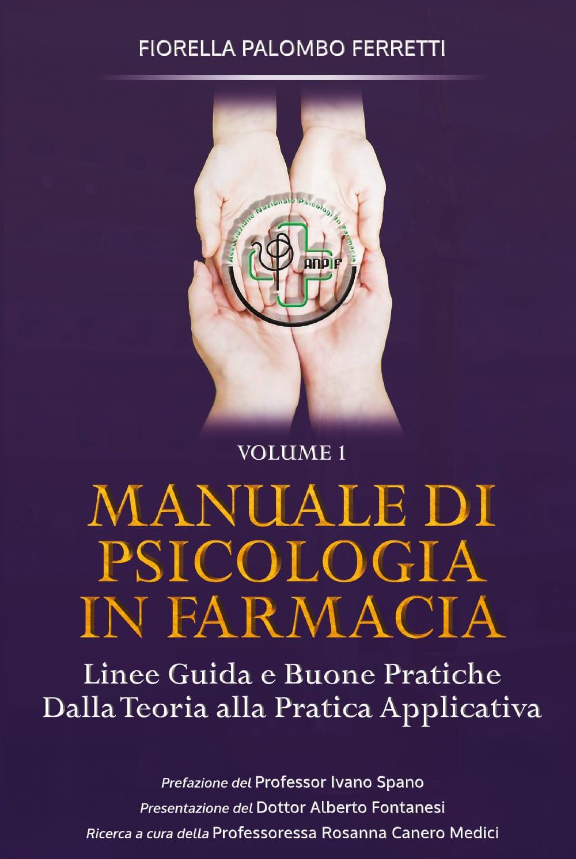 Manuale di Psicologia in Farmacia. Volume 1 (2020) di Fiorella Palombo Ferretti – Recensione
