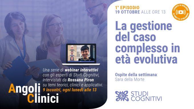 La gestione del caso complesso in età evolutiva – Il primo episodio di Angoli Clinici