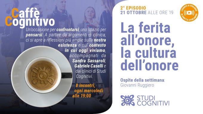 La ferita all'onore, la cultura dell'onore – Il secondo episodio di Caffè Cognitivo