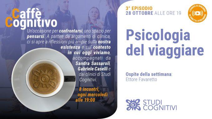 Psicologia del viaggiare – Il terzo episodio di Caffè Cognitivo