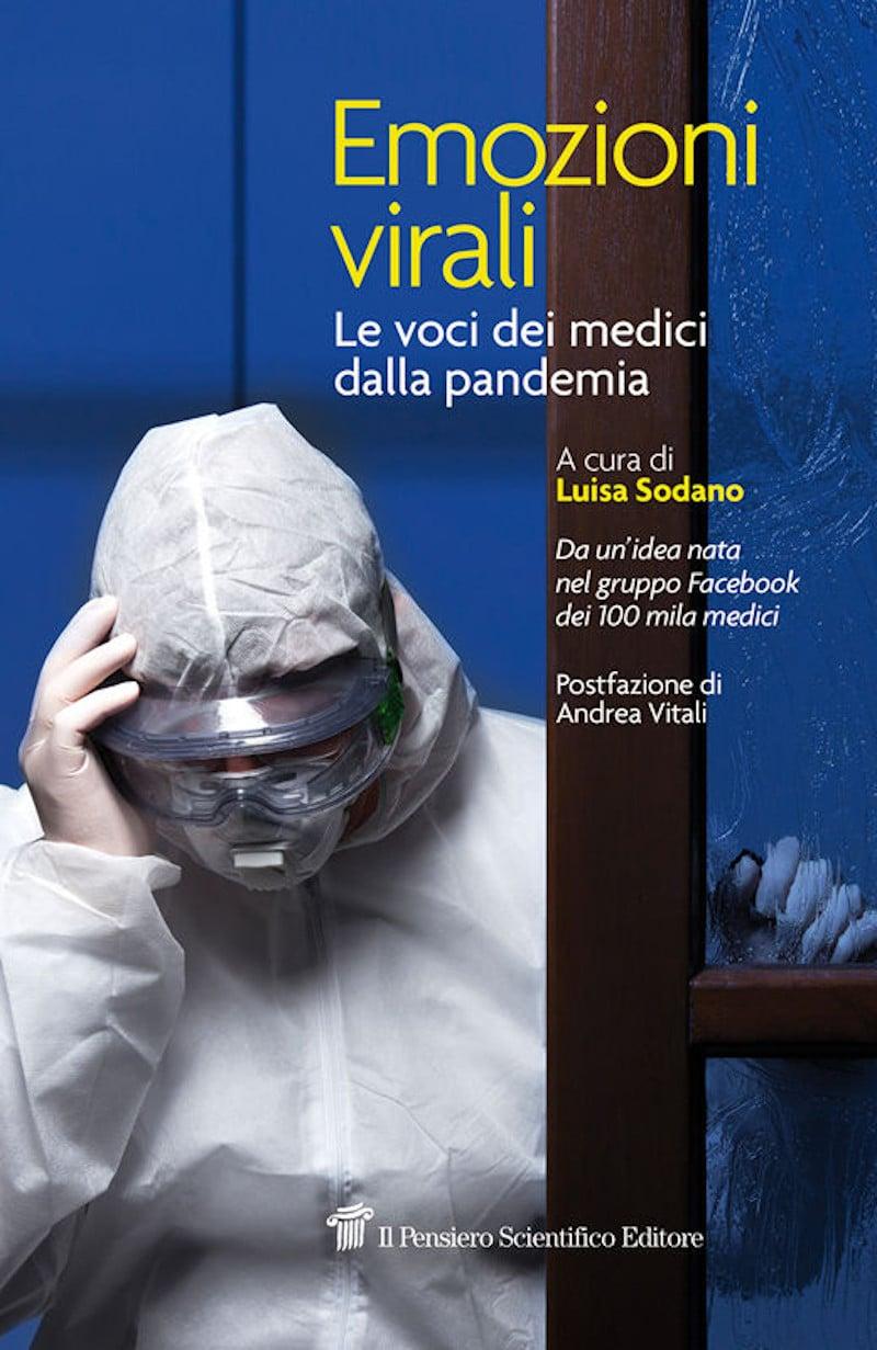 Emozioni virali. Le voci dei medici dalla pandemia (2020) di Luisa Sodano – Recensione del libro
