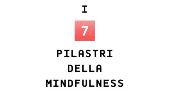 """Recensione del volume """"I sette pilastri della mindfulness"""" (2020) di Maria Beatrice Toro"""