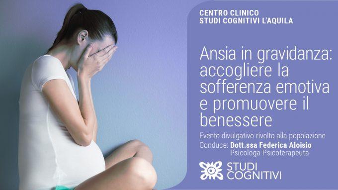 Ansia in gravidanza: accogliere la sofferenza emotiva e promuovere il benessere – VIDEO del Webinar organizzato da Studi Cognitivi L'Aquila