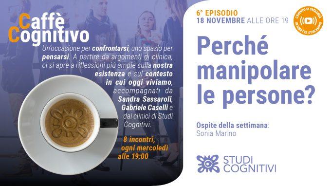 Perché manipolare le persone? – Il sesto episodio di Caffè Cognitivo