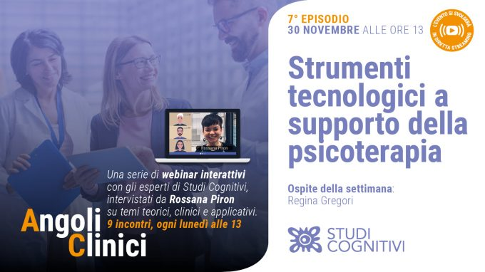 Strumenti Tecnologici a supporto della Psicoterapia – Il settimo episodio di Angoli Clinici