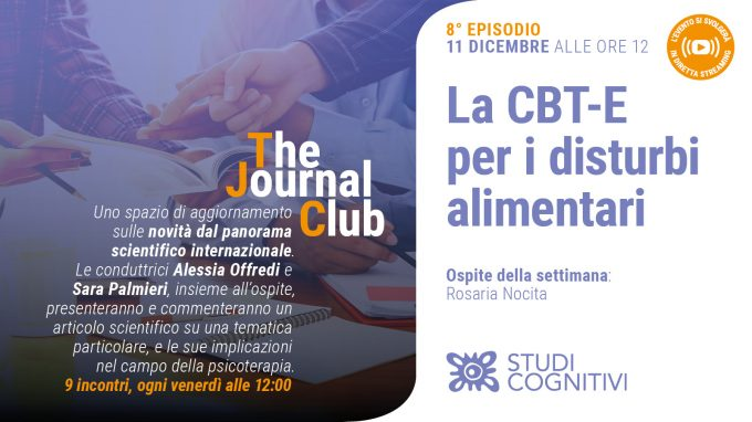 La CBT-E per i disturbi alimentari – L'ottavo episodio di The Journal Club