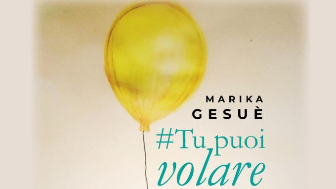 #TUPUOIVOLARE (2020) di Marika Gesuè- Recensione del libro
