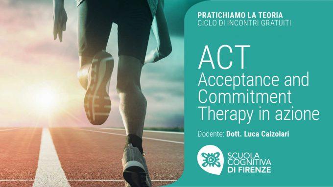 ACT: Acceptance and Commitment Therapy in azione – Video dal Webinar organizzato da Scuola Cognitiva di Firenze