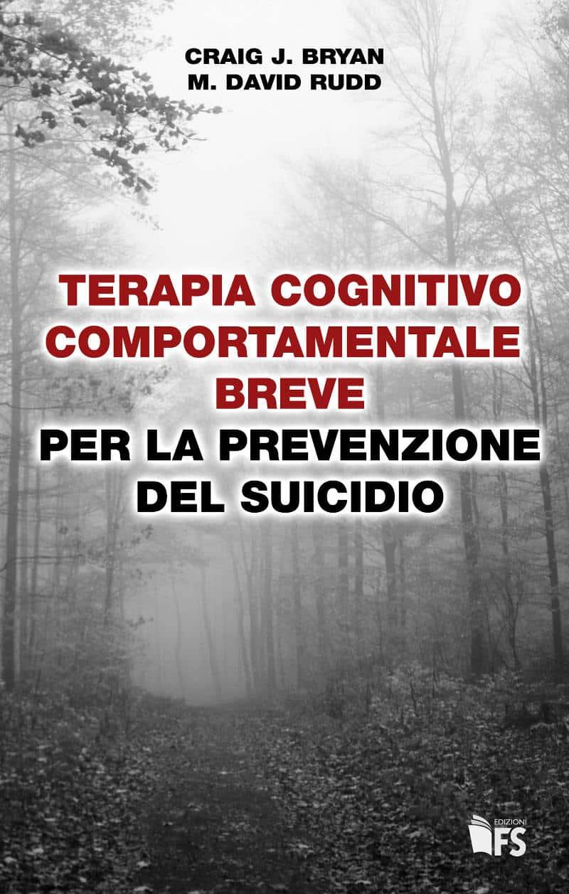 Terapia cognitivo comportamentale breve per la prevenzione del suicidio (2021) di Craig J. Bryan e M. David Rudd – Recensione