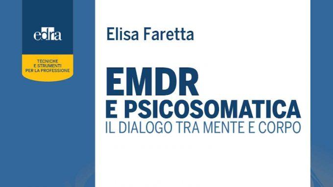 EMDR e psicosomatica: il dialogo tra mente e corpo (2020) Elisa Faretta – Recensione del libro