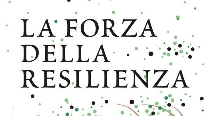 La forza della resilienza (2019) di Rick Hanson e Forrest Hanson – Recensione
