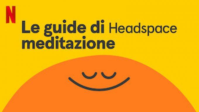 """""""Le guide di Headspace – meditazione"""": un viaggio in otto puntate dentro se stessi"""