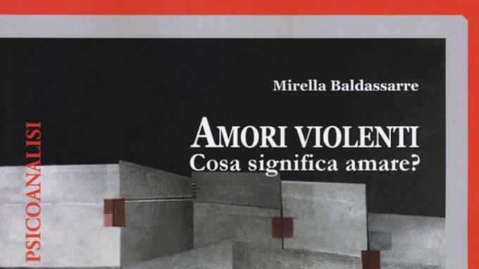 Amori violenti. Cosa significa amare? (2015) di Mirella Baldassarre – Recensione del libro