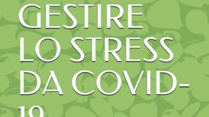 Come gestire lo stress da Covid-19 (2021) di Laura Pisciotto – Recensione del libro