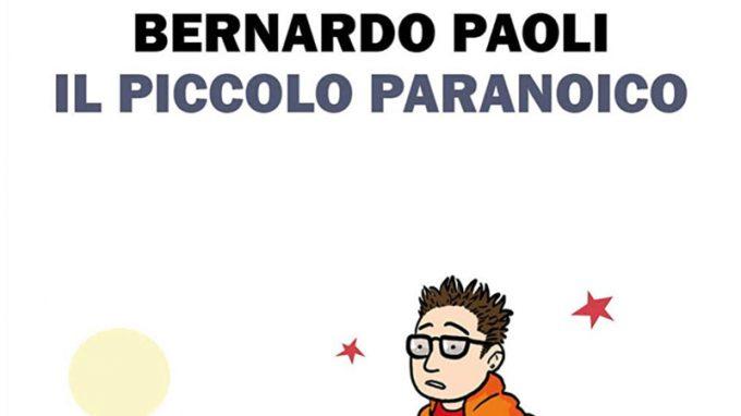 Il piccolo paranoico (2020) di Bernardo Paoli – Recensione del libro