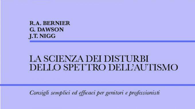La scienza dei disturbi dello spettro autistico (2021) di Bernier, Dawson e Nigg – Recensione del libro
