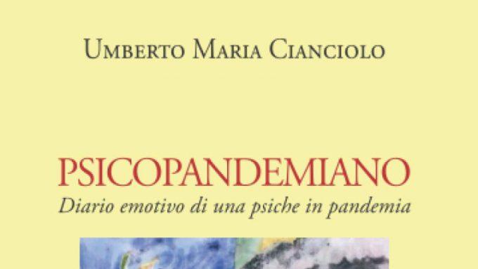 Psicopandemiano: diario emotivo di una psiche in pandemia (2021) di Umberto Maria Cianciolo – Recensione del libro