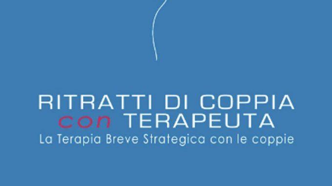 Ritratti di coppia con terapeuta. La terapia Breve Strategica con le coppie (2021) di Massimo Bartoletti e Marco Pagliai – Recensione del libro