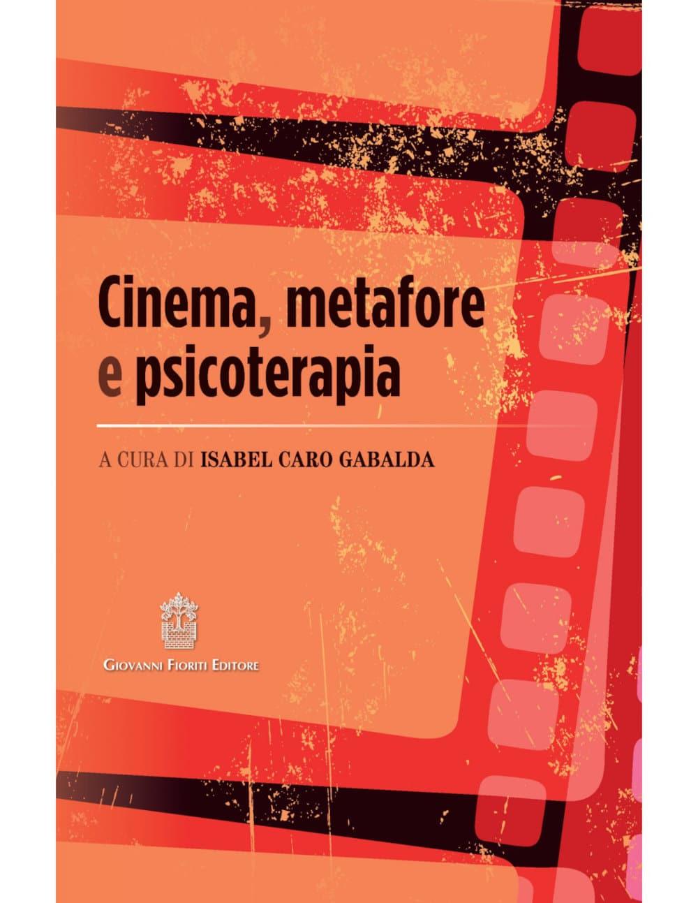 Cinema, metafore e psicoterapia (2021) di Isabel Caro Gabalda – Recensione del libro