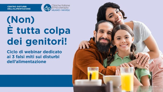 Disturbi alimentari e falsi miti da sfatare: (non) è tutta colpa dei genitori! – Report e VIDEO dall'evento del CIPda di Milano