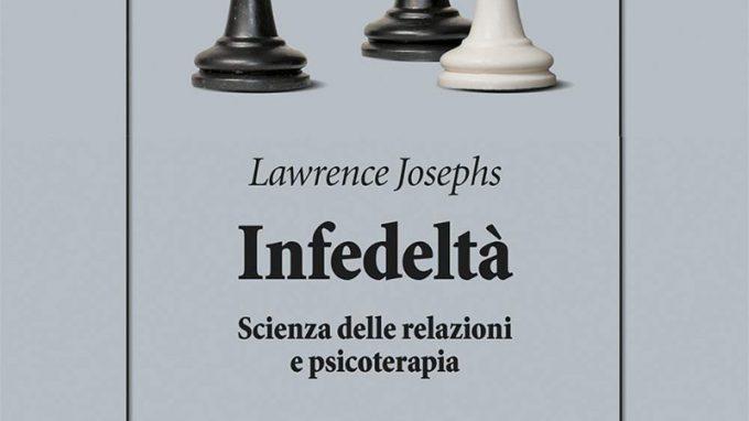 Tradire o non tradire: questo il problema – Recensione del libro 'Infedeltà: Scienza delle relazioni e psicoterapia'