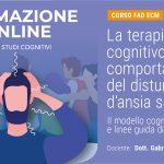 LA TERAPIA COGNITIVO-COMPORTAMENTALE DEL DISTURBO D'ANSIA SOCIALE - CORSO ECM FAD