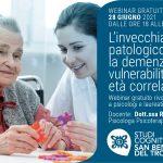 L'invecchiamento patologico: la demenza e le vulnerabilità cognitive età correlate – WEBINAR, 28 Giugno 2021