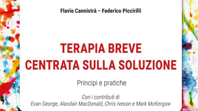 Terapia breve centrata sulla soluzione. Principi e pratiche (2021) di Flavio Cannistrà e Federico Piccirilli – Recensione