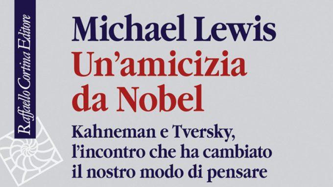 Un'amicizia da Nobel. Kahneman e Tversky, l'incontro che ha cambiato il nostro modo di pensare (2017) di Michael Lewis – Recensione del libro
