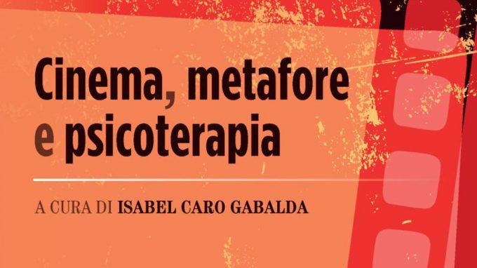Cinema, metafore e psicoterapia (2021) di Isabel Caro Gabalda (a cura di) – Recensione