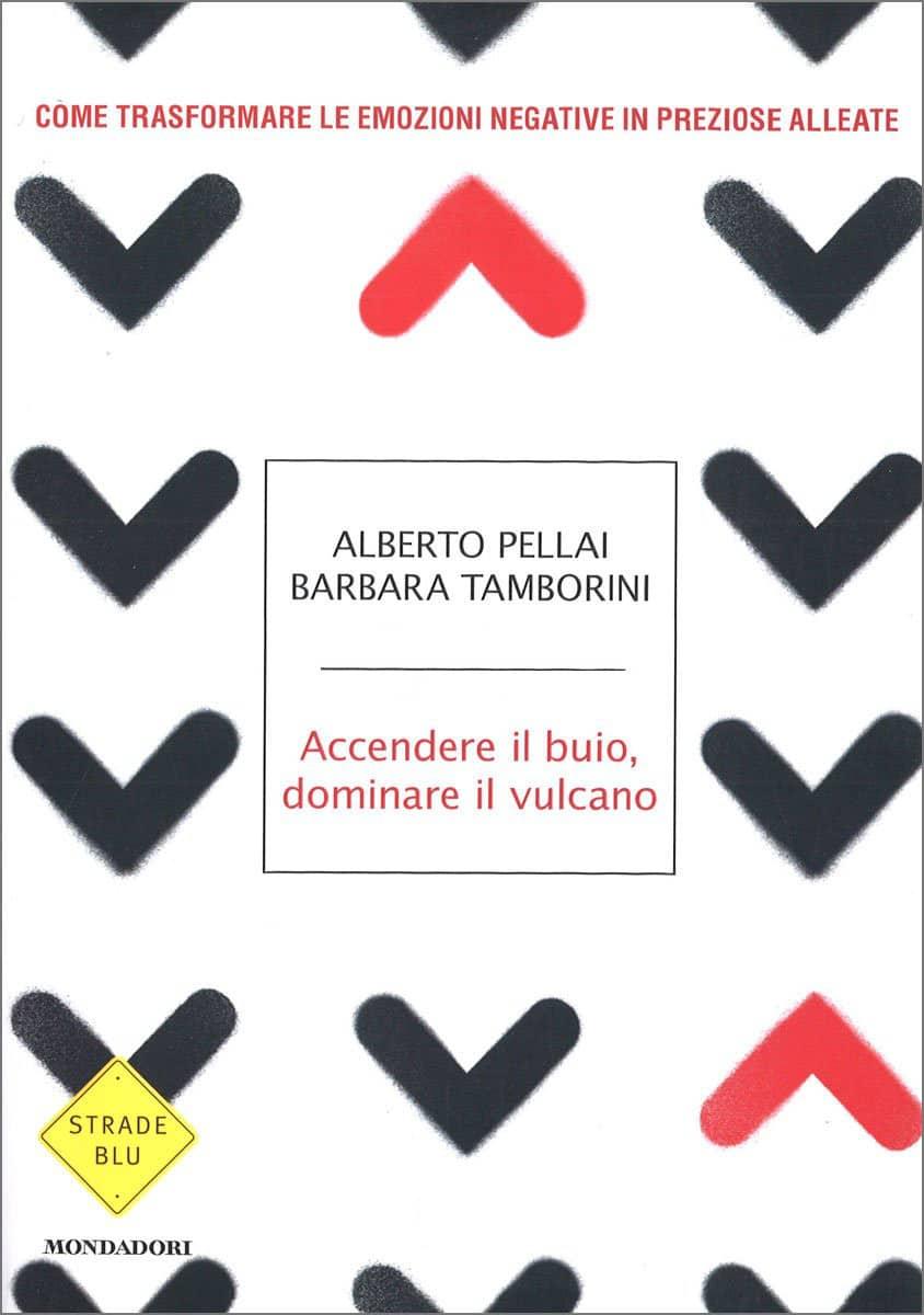 Accendere il buio, Dominare il vulcano (2021) di A. Pellai e B. Tamborini – Recensione del libro