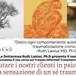 Come aiutare i nostri clienti in psicoterapia a curare la sensazione di un sé traumatizzato - Videolezioni asincrone e sessioni interattive sincrone con Ruth Lanius