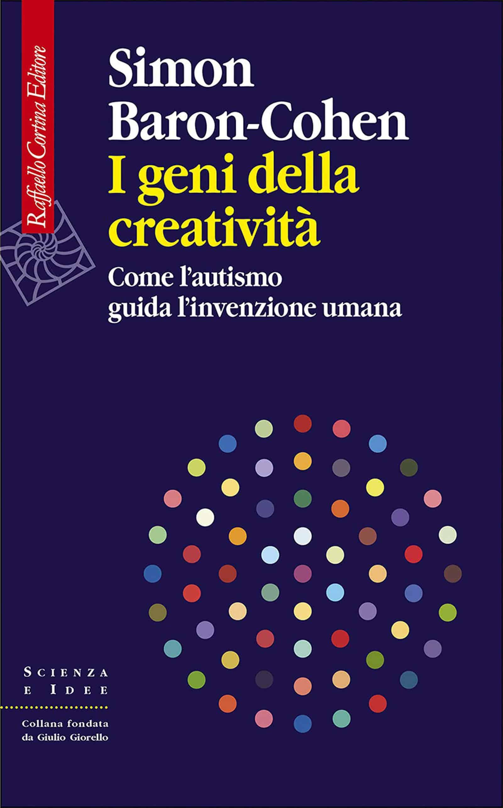 I geni della creatività (2021) di Simon Baron Cohen – Recensione del libro