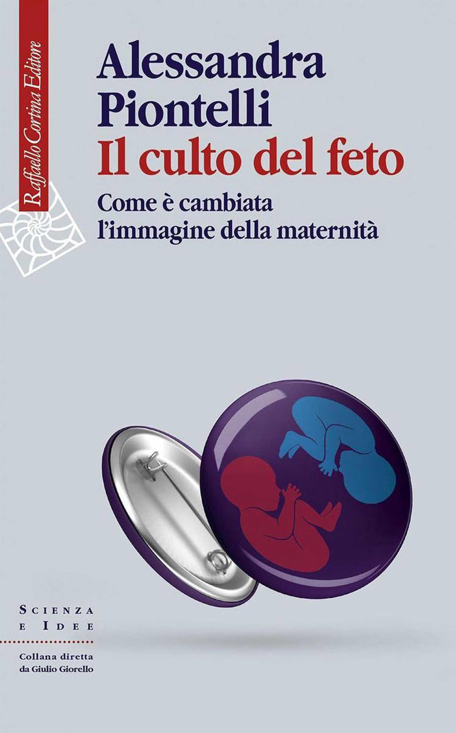 Il culto del feto. Come è cambiata l'immagine della maternità (2020) di Piontelli A. – Recensione